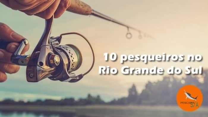 10 pesqueiros no rio grande do sul