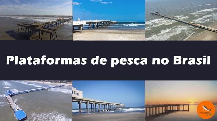 6 plataformas de pesca no Brasil – Pesca de Praia
