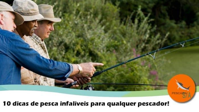 10 dicas de pesca infalíveis para qualquer pescador