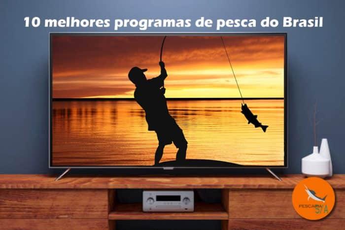 10 melhores programas de pesca do Brasil