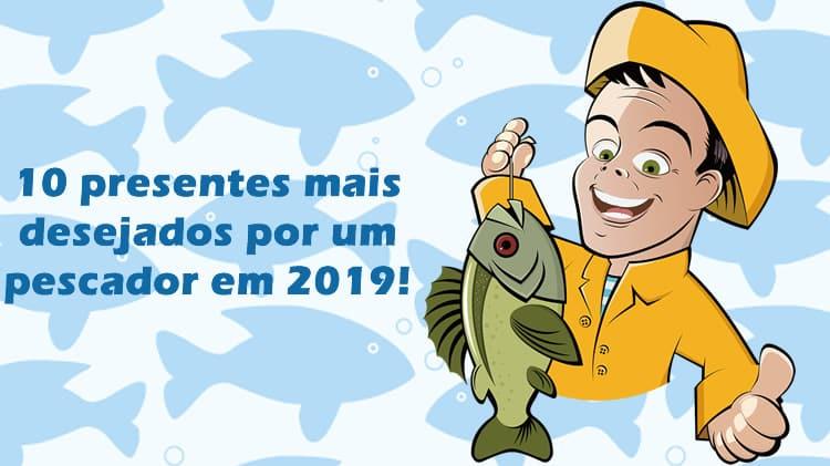 10 presentes mais desejados por um pescador em 2019