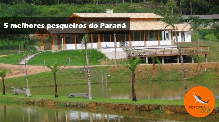 5 melhores pesqueiros do estado do Paraná