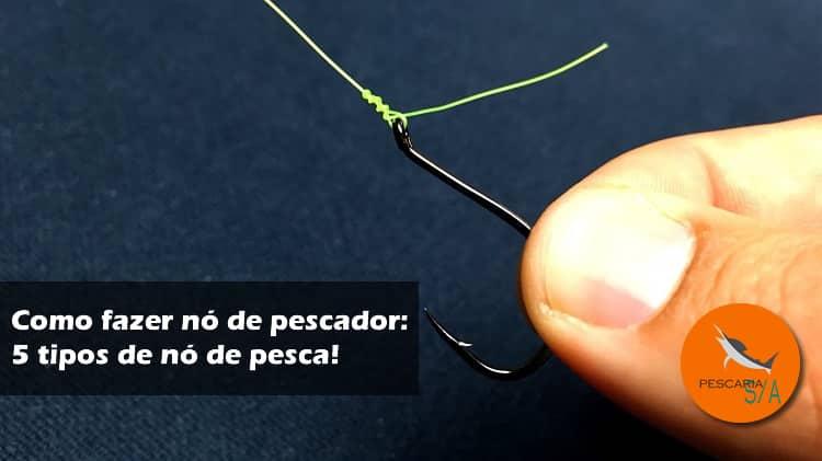 Como fazer nó de pescador: 5 tipos de nó de pesca