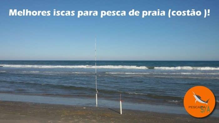 qual a melhor isca para pesca de praia