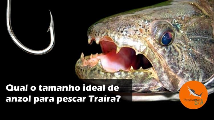 Qual o tamanho ideal de anzol para pescar Traíra?