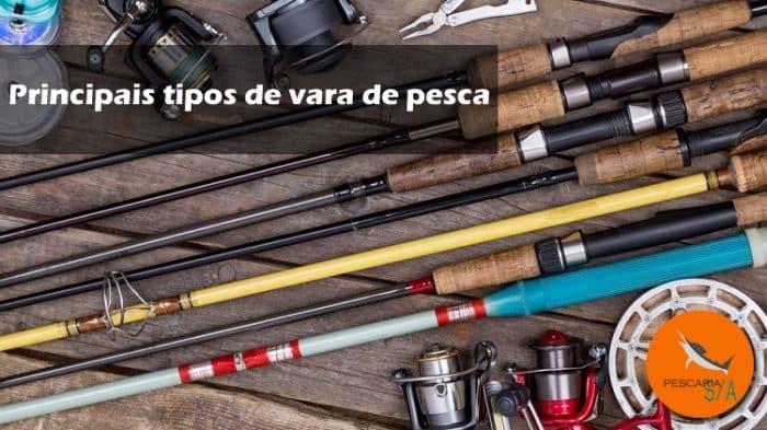 saiba quais são os principais tipos de vara de pesca do mercado