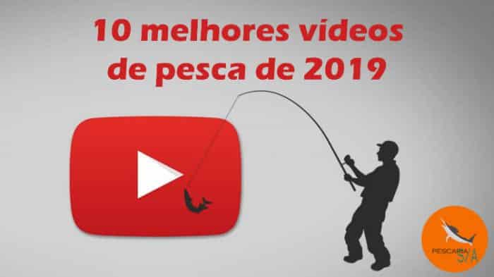 10 melhores vídeos de pesca de 2019
