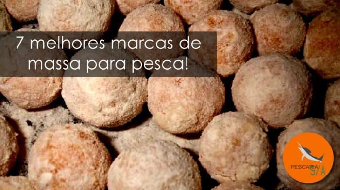 7 melhores marcas de massa para pesca isca tilápia pacú carpa tambaqui