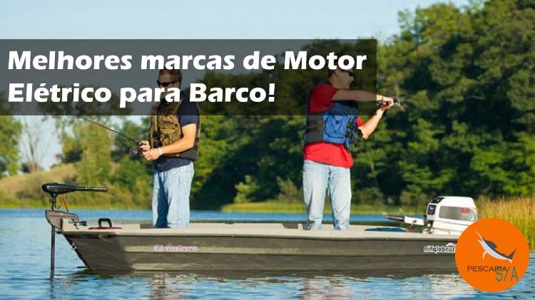 Motor Elétrico para Barco de Pesca: Melhores marcas!