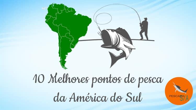 10 melhores pontos de pesca da América do Sul