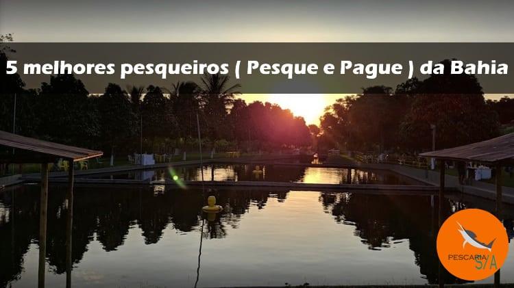 5 melhores pesqueiros (Pesque e Pague) da Bahia