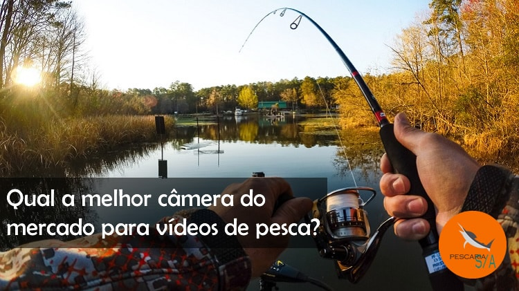 Qual a melhor câmera do mercado para vídeos de pesca?