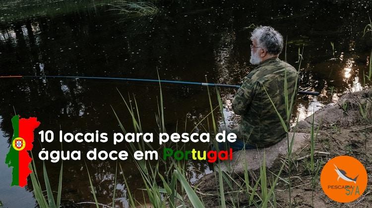 10 locais para pesca de água doce em Portugal