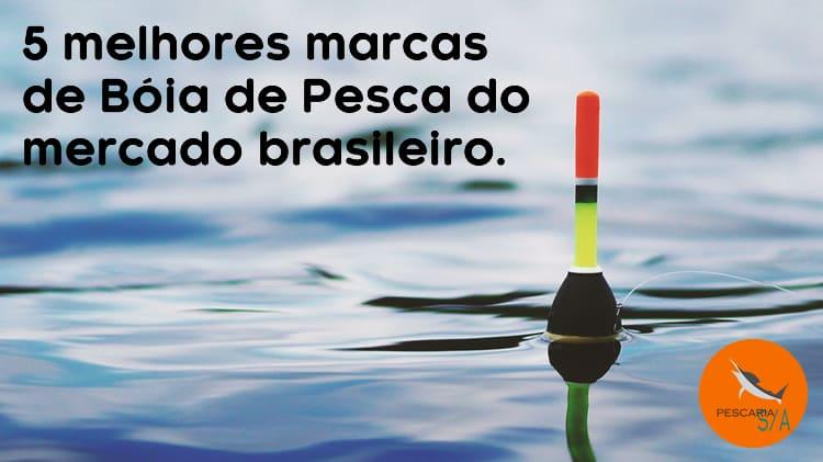 5 melhores marcas de Boia de Pesca do mercado brasileiro