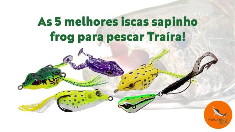 As 5 melhores iscas sapinho frog para pescar Traíra