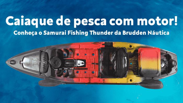 caiaque com motor de fábrica conheça o samurai fishing thunder da brudden náutica