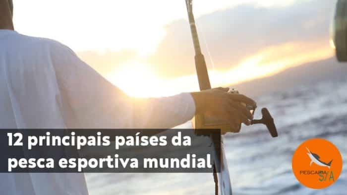 12 principais países da pesca esportiva mundial
