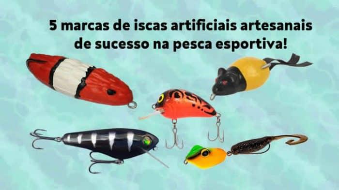 5 marcas de iscas artificiais artesanais que estão fazendo sucesso na pesca esportiva melhores iscas artificiais artesanais do brasil